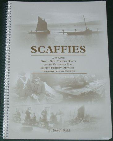 Scaffies, and some Small Sail Fishing Boats of the Victorian Era, Buckie Fishery District Portgordon to Culen, by Joseph Reid